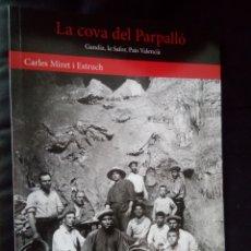 Libros: LA COVA DEL PARPALLÓ (GANDIA, LA SAFOR, PAÍS VALENCIÀ). CARLES MIRET ESTRUCH. Lote 175371424