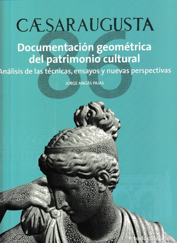 CESARAUGUSTA 86. DOCUMENTACIÓN GEOMÉTRICA DEL PATRIMONIO CULTURAL (J. ANGÁS PAJAS) I.F.C. 2019 (Libros Nuevos - Historia - Arqueología)