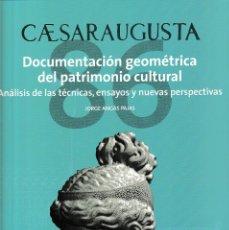 Libros: CESARAUGUSTA 86. DOCUMENTACIÓN GEOMÉTRICA DEL PATRIMONIO CULTURAL (J. ANGÁS PAJAS) I.F.C. 2019. Lote 178653780