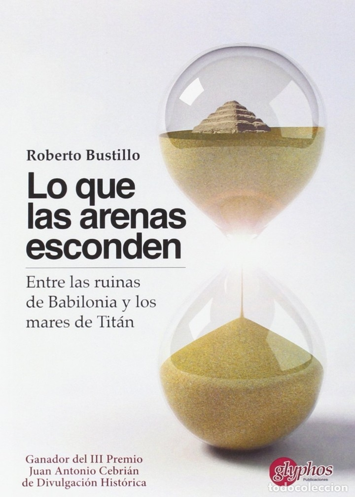 LO QUE LAS ARENAS ESCONDEN (ROBERTO BUSTILLO) GLYPHOS 2014 (Libros Nuevos - Historia - Arqueología)