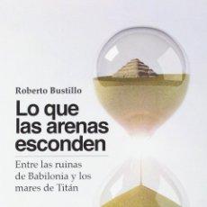 Libros: LO QUE LAS ARENAS ESCONDEN (ROBERTO BUSTILLO) GLYPHOS 2014. Lote 180190943