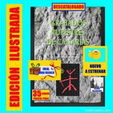 Libros: GRABADOS RUPESTRES EN CANARIAS - VICENTE VALENCIA / TOMÁS OROPESA - ILUSTRADO - RARO - GUANCHES. Lote 184895128