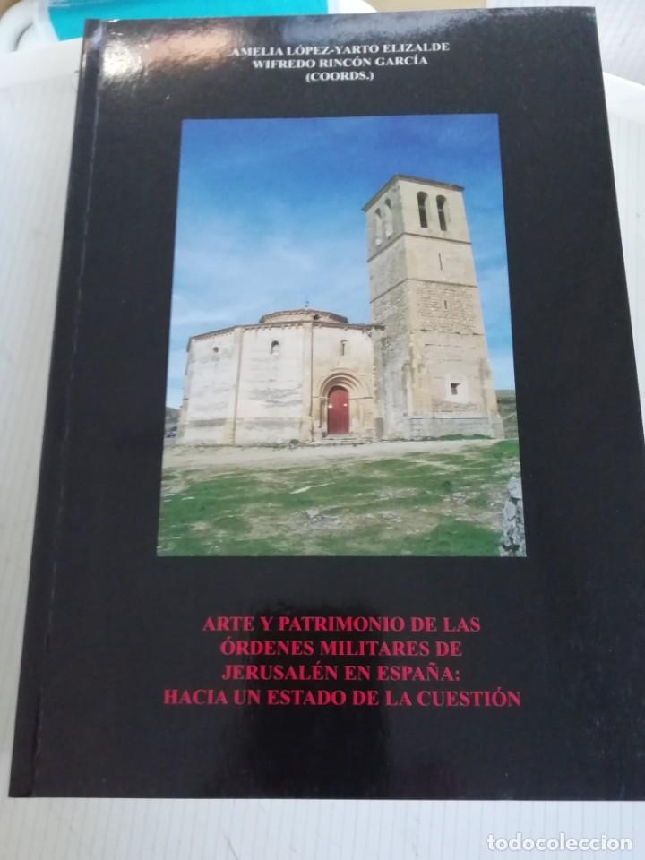 ARTE Y PATRIMONIO DE LAS ORDENES MILITARES DE JERUSALEN EN ESPAÑA (Libros Nuevos - Historia - Arqueología)