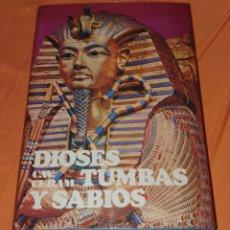 Libros: DIOSES, TUMBAS Y SABIOS, BUEN ESTADO DE CONSERVACIÓN. Lote 193453318