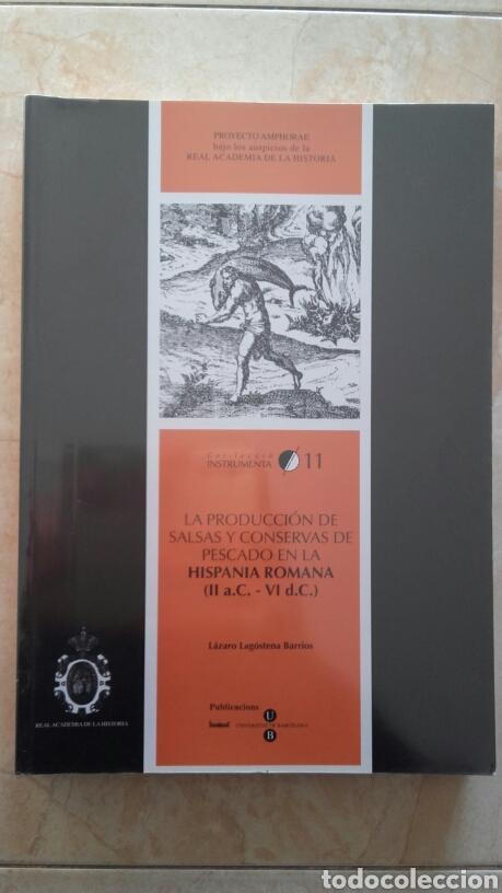 LA PRODUCCIÓN DE CONSERVAS Y SALSAS DE PESCADO EN LA HISPANIA ROMANA. (Libros Nuevos - Historia - Arqueología)
