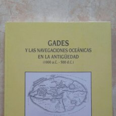 Libros: GADES Y LAS NAVEGACIONES OCEÁNICAS EN LA ANTIGÜEDAD.. Lote 193569692