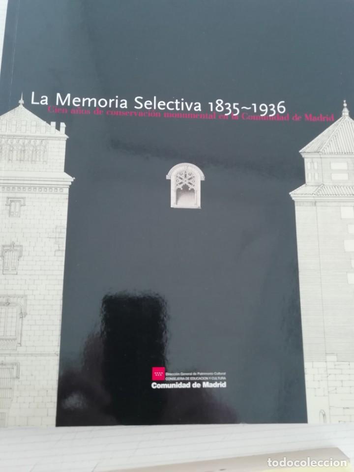 100 AÑOS DE CONSERVACIÓN MONUMENTAL EN LA COMUNIDAD DE MADRID. CATÁLOGO LA EXPOSICIÓN 1835 A 1936 (Libros Nuevos - Historia - Arqueología)