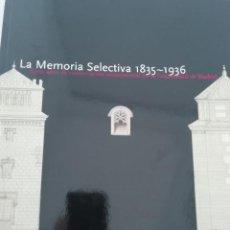 Libros: 100 AÑOS DE CONSERVACIÓN MONUMENTAL EN LA COMUNIDAD DE MADRID. CATÁLOGO LA EXPOSICIÓN 1835 A 1936. Lote 195079778