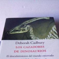Libros: LIBRO LOS CAZADORES DE DINOSAURIOS. DEBORAH CADBURY. EDITORIAL PENÍNSULA. AÑO 2002.. Lote 196245030