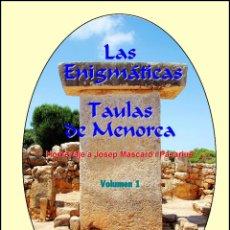 Libros: (2 TOMOS) LAS ENIGMÁTICAS TAULAS DE MENORCA. HOMENAJE A MASCARÓ I PASARIUS. (MENORCA - ENCICLOPÈDIA). Lote 201743367