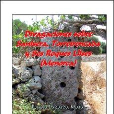 Libros: DIVAGACIONES SOBRE SANISERA, TORRETRENCADA Y SES ROQUES LLISES (MENORCA). (ARQUEOLOGÍA) (LAGARDA). Lote 27279923