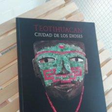 Libros: TEOTIHUACAN CIUDAD DE LOS DIOSES. Lote 208056398