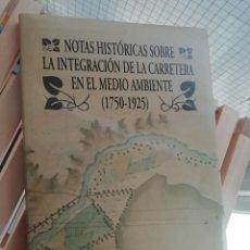 Libros: NOTAS HISTÓRICAS SOBRE LA INTEGRACIÓN DE LA CARRETERA EN EL MEDIO AMBIENTE (1750 A 1925). Lote 208057000