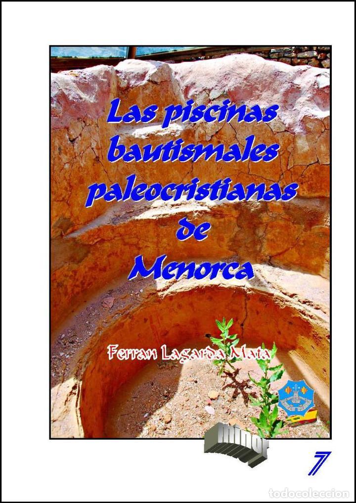 LAS PISCINAS BAUTISMALES PALEOCRISTIANAS DE MENORCA (ARTE - ARQUEOLOGÍA) (LAGARDA) (Libros Nuevos - Historia - Arqueología)