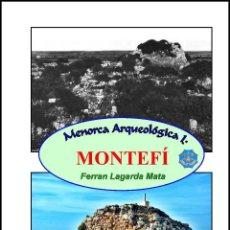 Libros: MENORCA ARQUEOLÓGICA I: MONTEFÍ (CIUTADELLA DE MENORCA). (ARQUEOLOGÍA - ARTE) (LAGARDA). Lote 191867078
