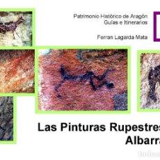 Libros: LAS PINTURAS RUPESTRES DE ALBARRACÍN Y LAS CLAVES DEL ARTE RUPESTRE LEVANTINO. Lote 213857842