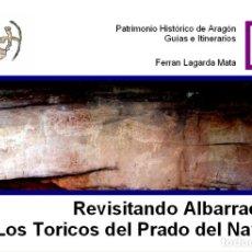 Libros: REVISITANDO ALBARRACÍN I: LOS TORICOS DEL PRADO DEL NAVAZO. (PINTURAS RUPESTRES EN EL RODENO). Lote 238010680