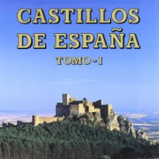 Libros: CASTILLOS DE ESPAÑA TOMO I: ANDALUCÍA, ARAGÓN, ASTURIAS, BALEARES, CANARIAS Y CANTABRIA.. Lote 215568581