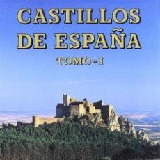 Livros: CASTILLOS DE ESPAÑA TOMO I: ANDALUCÍA, ARAGÓN, ASTURIAS, BALEARES, CANARIAS Y CANTABRIA.. Lote 215568581