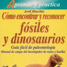 Libros: COMO ENCONTRAR Y RECONOCER FÓSILES Y DINOSAURIOS. Lote 216863070