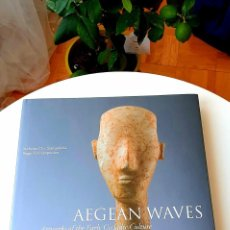Libros: AEGEAN WAVES, 2007. CYCLADIC SOCIETY, 5000 YEARS AGO, 2016. CYCLADICA IN CRETE, 2017.. Lote 216925581