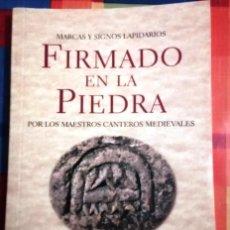 Livres: FIRMADO EN LA PIEDRA. MARCAS Y SIGNOS LAPIDARIOS. JOSE LUIS PUENTE. ED:EDILESAESENCIAS. Lote 222192395