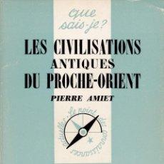 Libros: LES CIVILISATIONS ANTIQUES DU PROCHE-ORIENT (PIERRE AMIET). Lote 222475235