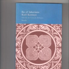 Livros: KARL KERÉNYI. EN EL LABERINTO. ED. SIRUELA. Lote 224401120