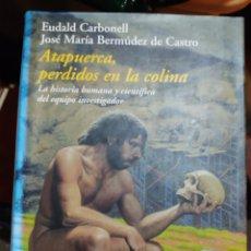 Libros: ATAPUERCA PERDIDOS EN LA COLINA. Lote 231725815