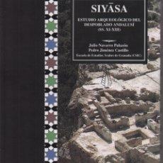 Libros: SIYĀSA ESTUDIO ARQUEOLÓGICO DEL DESPOBLADO ANDALUSÍ (SS. XI-XIII). Lote 236056305
