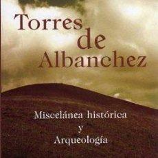 Libros: TORRES DE ALBANCHEZ. MISCELÁNEA HISTÓRICA Y ARQUEOLOGÍA F. BÉDMAR BLANQUE, F. MARISCAL, C. ROMERO, V. Lote 237446475