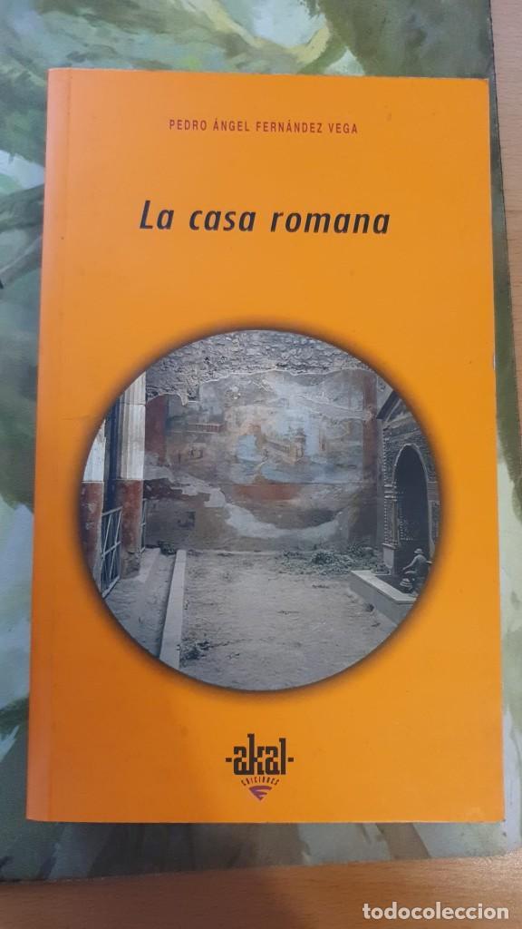 LA CASA ROMANA - PEDRO ÁNGEL FERNÁNDEZ VEGA (Libros Nuevos - Historia - Arqueología)