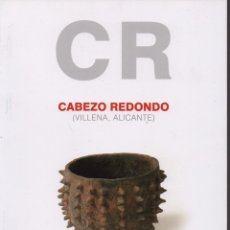 Libros: CABEZO REDONDO (VILLENA, ALACANT). Lote 246800300