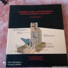 Livros: LAS MURALLAS DEL ALCÁZAR DE SEVILLA ,POR MIGUEL ÁNGEL TAMALES RODRÍGUEZ.. Lote 249474555