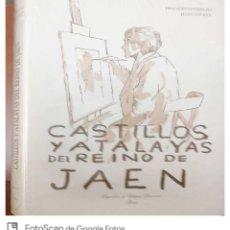 Libros: CASTILLOS Y ATALAYAS DEL REINO DE JAÉN. JUAN ESLAVA. MORENO CEREZO. Lote 251805985
