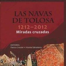 Livros: LAS NAVAS DE TOLOSA (1212-2012). MIRADAS CRUZADAS MIRADAS CRUZADAS. VICENTE SALVATIERRA CUENCA. Lote 253165890