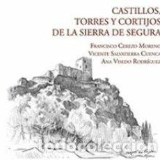 Livros: CASTILLOS, TORRES Y CORTIJOS DE LA SIERRA DE SEGURA FRANCISCO CEREZO MORENO, VICENTE SALVATIERRA CUE. Lote 253166420