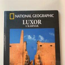 Libros: COLECCIÓN ARQUEOLOGÍA NATIONAL GEOGRAPHIC- LUXOR Y KARNAK. Lote 254893545