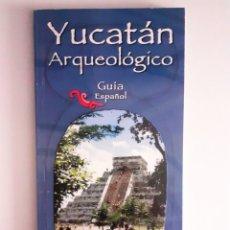 Libros: GUÍA YUCATAN ARQUEOLÓGICO 2006 EDITORIAL DANTE MÉXICO NUEVO ILUSTRADO. Lote 264425619