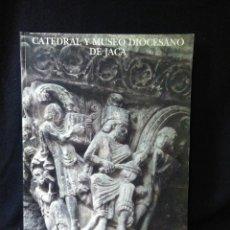 Libros: CATEDRAL Y MUSEO DIOSESANO DE JACA. Lote 269826648