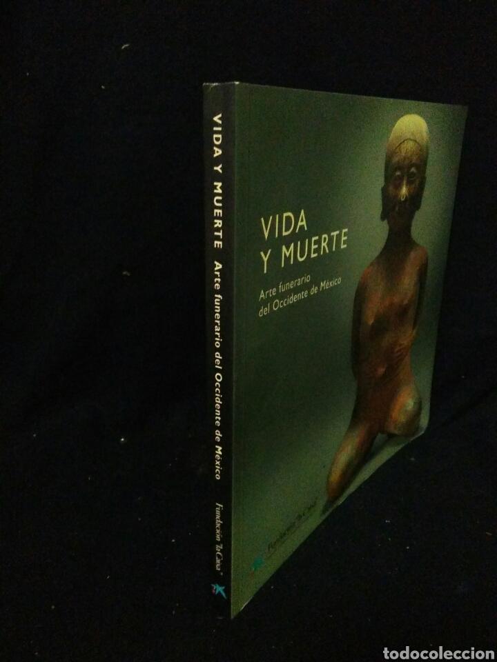 Libros: Vida y muerte ,arte funerario del occidente de Mexico, - Foto 2 - 269832598