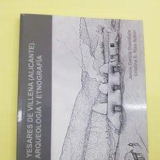 Libros: LOS YESARES DE VILLENA , JESÚS GARCÍA GARDIOLA -CRISTINA E.RIZO ANTÓN, 2011. Lote 277831563