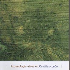 Libros: ARQUEOLOGÍA AÉREA EN CASTILLA Y LEÓN. Lote 285814698