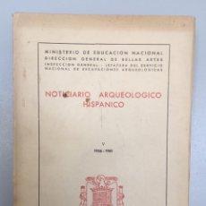 Libros: NOTICIARIO ARQUEOLOGICO HISPÁNICO 1956-1961. MADRID, 1962.. Lote 287997943