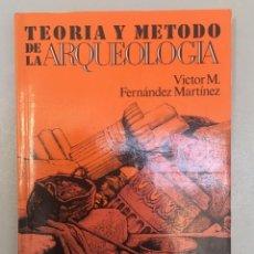Libros: TEORIA Y MÉTODO DE LA ARQUEOLOGÍA. VICTOR FERNÁNDEZ MARTÍNEZ. 1989.. Lote 287999058