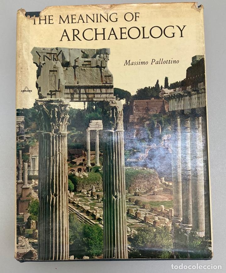THE MEANING OF ARCHAEOLOGY. MAXIMO PALLOTINO. (Libros Nuevos - Historia - Arqueología)