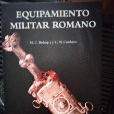 Libros: EQUIPAMIENTO MILITAR ROMANO. BISHOP Y COULSTON. Lote 295808498