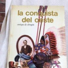 Libros: ANTIGUO LIBRO LA CONQUISTA DEL OESTE. Lote 296689123