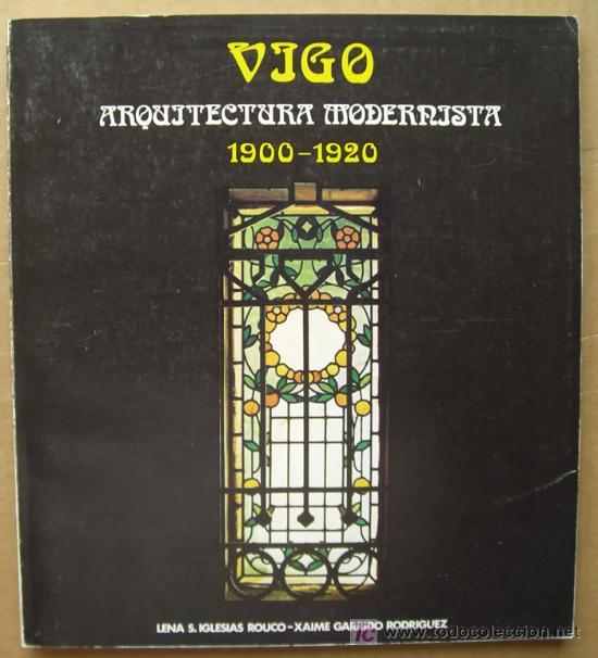 VIGO : ARQUITECTURA MODERNISTA. 1900 - 1920 (Libros Nuevos - Bellas Artes, ocio y coleccionismo - Arquitectura)