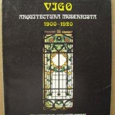 Libros: VIGO : ARQUITECTURA MODERNISTA. 1900 - 1920. Lote 13983013